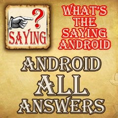Whats The Saying Android Answers 2676249